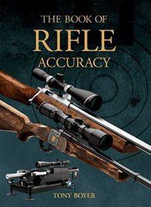 The Book of Rifle Accuracy - Tony's best benchrest shooting secrets